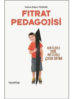 Hayy Yayınları Fıtrat Pedagojisi - Adetlerle Değil Ayetlerle Çocuk Eğitimi