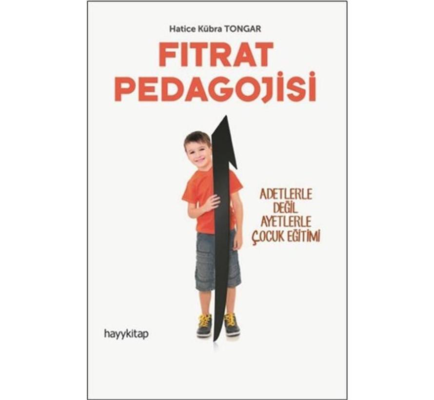 Fıtrat Pedagojisi - Adetlerle Değil Ayetlerle Çocuk Eğitimi