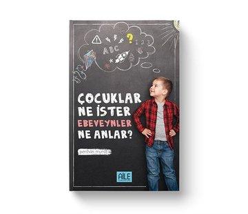 Semerkand Aile Yayınları Çocuklar Ne İster Ebeveynler Ne Anlar
