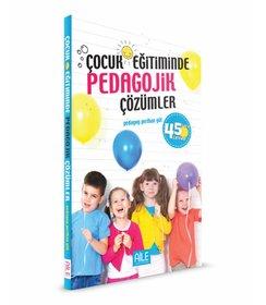 Çocuk Eğitiminde Pedagojik Çözümler | 45 Soru Cevap