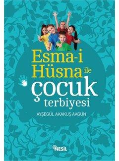 Nesil Yayınları Esma-i Hüsna İle Çocuk Terbiyesi