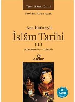 Ensar Yayınları Anahatlarıyla İslam Tarihi 1