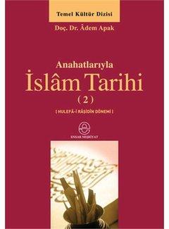 Ensar Yayınları Anahatlarıyla İslam Tarihi 2
