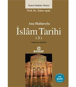 Anahatlarıyla İslam Tarihi 3