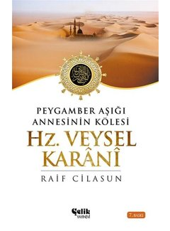 Çelik Yayınları Peygamber Aşığı Annesi'nin Kölesi I Hz. Veysel Karani