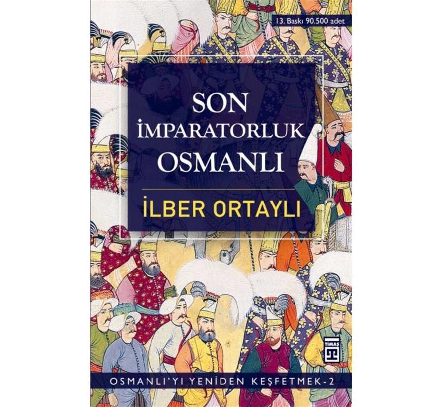 Son İmparatorluk Osmanlı I Osmanlı'yı Yeniden Keşfetmek I 2