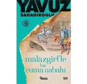 Timaş Yayınları Malazgirt'te Bir Cuma Sabahı