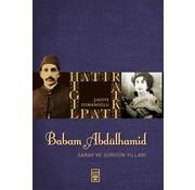 Timaş Yayınları Babam Sultan Abdülhamit I Saray ve Sürgün Yılları
