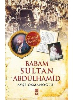 Timaş Yayınları Babam Sultan Abdülhamid