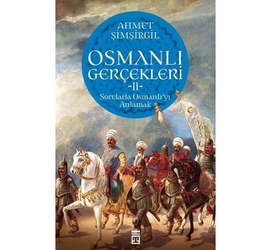 Osmanlı Gerçekleri 2 I Sorularla Osmanlı'yı Anlamak