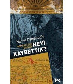 Osmanlı'dan Bugüne I  Neyi Kaybettik