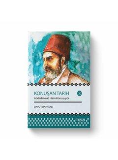 Mostar Yayınları Konuşan Tarih 3 | Abdülhamid Hanı Konuşuyor
