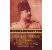 Timaş Yayınları Kazım Karabekirin Gözüyle Yakın Tarihimiz