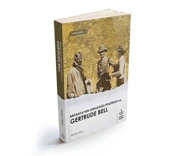 Nizamiye Akademi Yayınları Britanyanın Ortadoğu Politikası ve Gertrude Bell