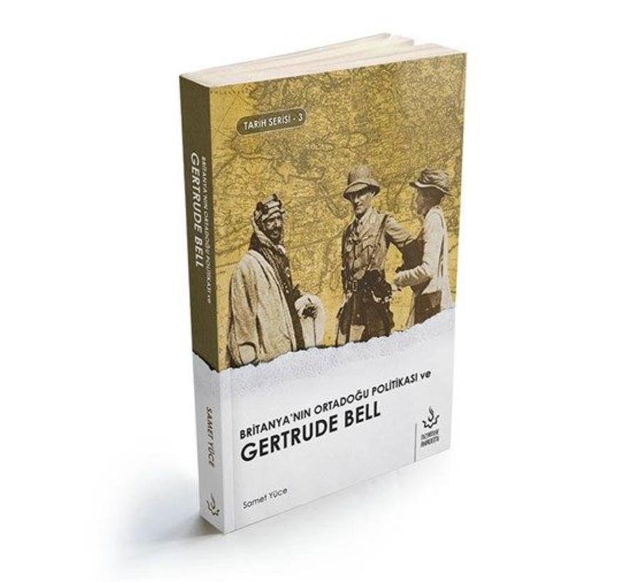 Britanyanın Ortadoğu Politikası ve Gertrude Bell