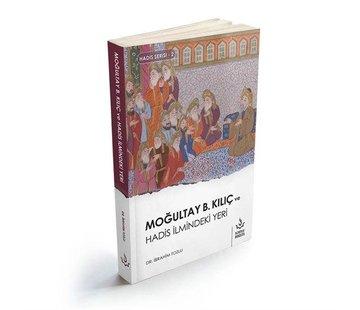 Nizamiye Akademi Yayınları Moğultay B.Kılıç ve Hadis İlmindeki Yeri