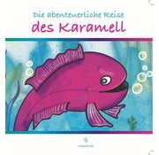 Erol Medien Verlag Die abenteuerliche Reise I des Karamell