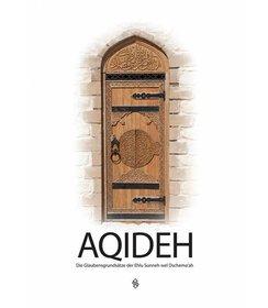 Aqideh I Die Glaubensgrundsätze der Ehlu Sunneh wel Dschema'ah I Hardcover