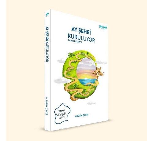 Mavi Uçurtma Yayınları Ay Şehri Kuruluyor | Zaman Aynası