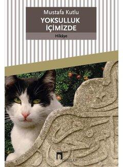 Dergah Yayınları Yoksulluk İçimizde | Mustafa Kutlu