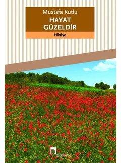 Dergah Yayınları Hayat Güzeldir | Mustafa Kutlu