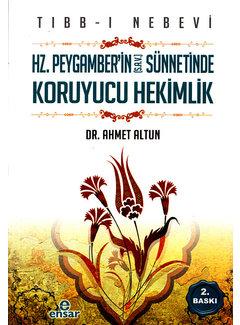 Ensar Yayınları Tıbb-ı Nebevi - Efendimizin Sünnetinde Koruyucu Hekimlik