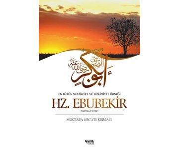 Çelik Yayınları En Büyük Sıddıkıyet ve Teslimiyet Örneği Hz. Ebubekir