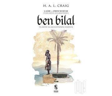 İnsan Yayınları Ben Bilal İslam'ın İlk Müezzininin Hikayesi
