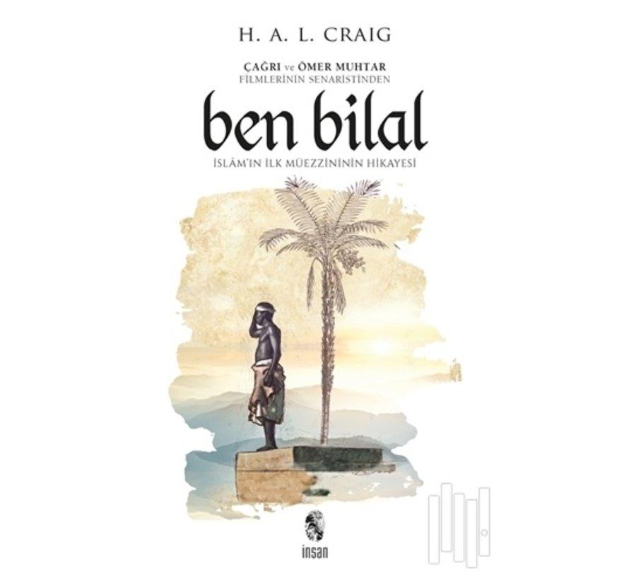 Ben Bilal İslam'ın İlk Müezzininin Hikayesi
