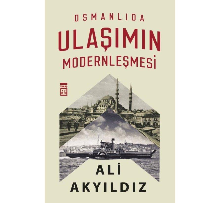 Osmanlıda Ulaşımın Modernleşmesi