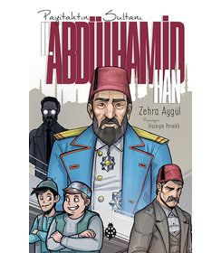 II. Abdülhamid Han I Payitahtın Sultanı
