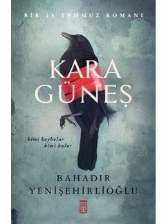 Timaş Yayınları Kara Güneş I  Bir 15 Temmuz Romanı