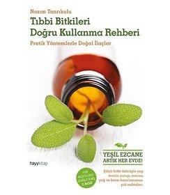 Tıbbı Bitkileri Doğru Kullanma Rehberi I  Pratik Yöntemlerle Doğal İlaçlar