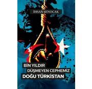 Hüküm Kitap Bin Yıldır Düşmeyen Cephemiz Doğu Türkistan