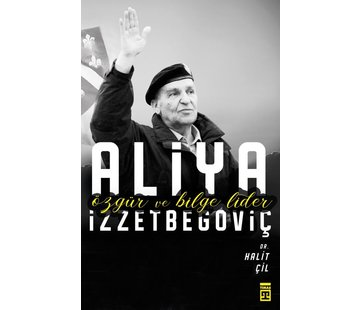 Timaş Yayınları Özgür ve Bilge Lider Aliya İzzetbegoviç