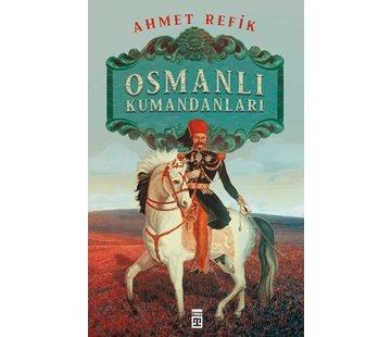 Timaş Yayınları Osmanlı Kumandanları I Ahmed Refik