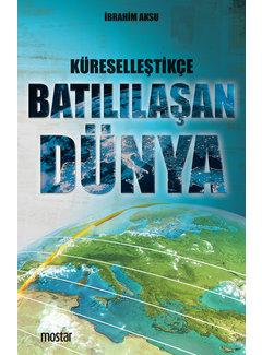 Mostar Yayınları Küreselleştikçe Batılılaşan Dünya