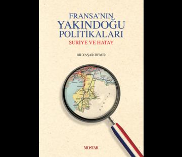 Mostar Yayınları Fransanın Yakındoğu Politikaları