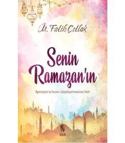 Senin Ramazanın I Ramazanın İnsanı Güzelleştirmesine Dair