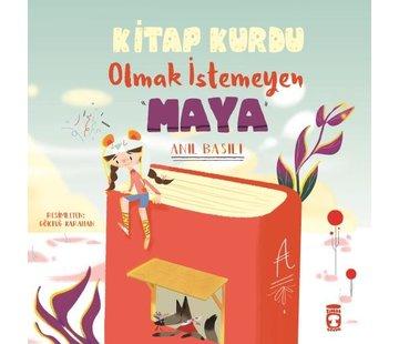 Timaş Çocuk Kitap Kurdu Olmak İstemeyen Maya