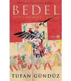 Yavuz Sultan Selim'in Romanı: Bedel; Taht-ı Ali Baht-ı Osman