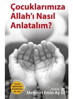 Timaş Yayınları Çocuklarımıza Allahı Nasıl Anlatalım