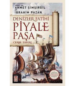 Denizler Fatihi Piyale Paşa I Cerbe Zaferi