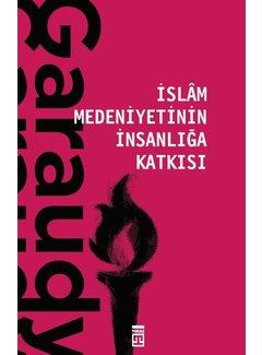 Timaş Yayınları İslam Medeniyetinin İnsanlığa Katkısı