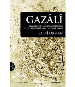 Gazali Biyografisi I Hakikat Araştırması I Felsefe Eleştirisi I  İhya Hareketi I Etkisi