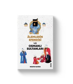 Alemlerin Efendisi ve Osmanlı Sultanları
