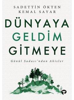 Turkuvaz Kitap Dünyaya Geldim Gitmeye-Gönül Sadası'ndan Akisler