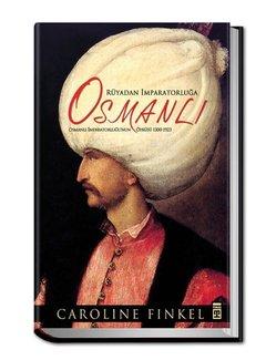 Timaş Yayınları Rüyadan İmparatorluğa Osmanlı 1300-1923