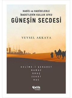Çelik Yayınları Güneşin Secdesi I  Hadis ve Hadiselerle İbadetlerin Kulluk Ufku