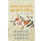 Timaş Yayınları Sarı Mendil Mavi Oya I Sevdanın Ateşle İmtihanı